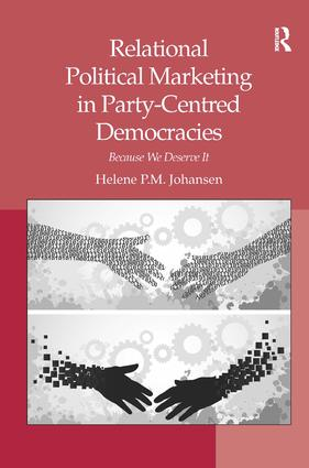 Relational Political Marketing in Party-Centred Democracies: Because We Deserve It book cover