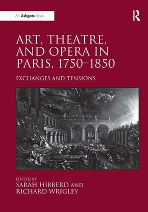 Art, Theatre, and Opera in Paris, 1750-1850