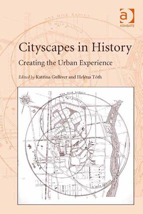Cityscapes in History: Creating the Urban Experience (Hardback) book cover