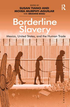 Borderline Slavery: Mexico, United States, and the Human Trade, 1st Edition (Hardback) book cover