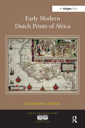 Early Modern Dutch Prints of Africa: 1st Edition (Hardback) book cover