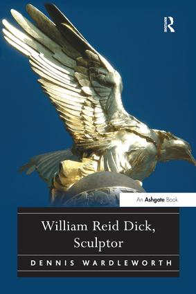 William Reid Dick, Sculptor: 1st Edition (Hardback) book cover
