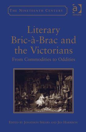Literary Bric-à-Brac and the Victorians