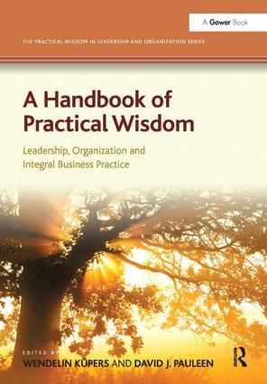 A Handbook of Practical Wisdom: Leadership, Organization and Integral Business Practice (Hardback) book cover