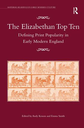 The Elizabethan Top Ten: Defining Print Popularity in Early Modern England book cover