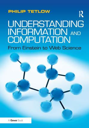 Understanding Information and Computation: From Einstein to Web Science, 1st Edition (Paperback) book cover