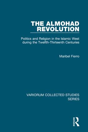 The Almohad Revolution: Politics and Religion in the Islamic West during the Twelfth-Thirteenth Centuries book cover