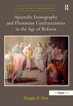 Apostolic Iconography and Florentine Confraternities in the Age of Reform book cover