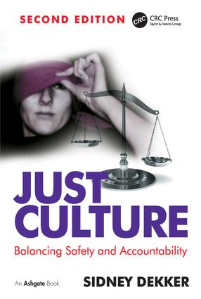 Just Culture: Balancing Safety and Accountability, 2nd Edition (Paperback) book cover