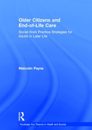 Older Citizens and End-of-Life Care: Social Work Practice Strategies for Adults in Later Life, 1st Edition (Hardback) book cover