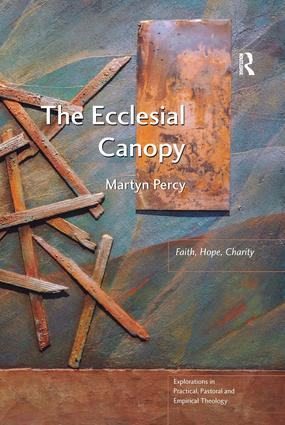 The Ecclesial Canopy: Faith, Hope, Charity, 1st Edition (Paperback) book cover