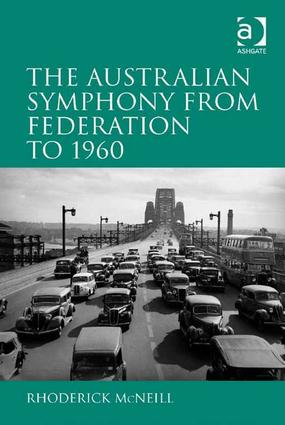 The Australian Symphony from Federation to 1960: 1st Edition (e-Book) book cover