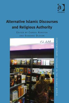 Alternative Islamic Discourses and Religious Authority: 1st Edition (Hardback) book cover