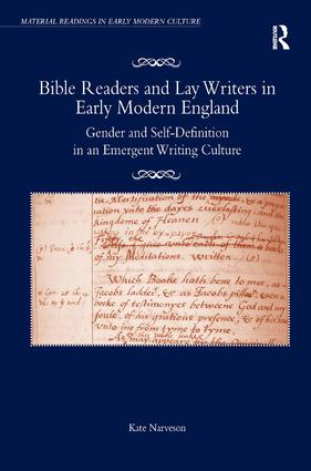 Bible Readers and Lay Writers in Early Modern England: Gender and Self-Definition in an Emergent Writing Culture, 1st Edition (Paperback) book cover