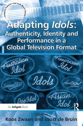 Adapting Idols: Authenticity, Identity and Performance in a Global Television Format (Hardback) book cover