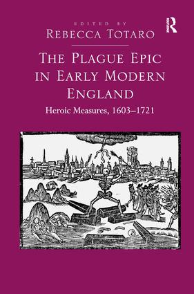 The Plague Epic in Early Modern England: Heroic Measures, 1603–1721 (Hardback) book cover