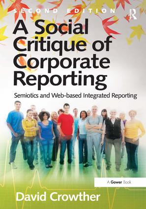 A Social Critique of Corporate Reporting: Semiotics and Web-based Integrated Reporting, 2nd Edition (Hardback) book cover