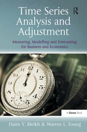 Time Series Analysis and Adjustment: Measuring, Modelling and Forecasting for Business and Economics, 1st Edition (Hardback) book cover