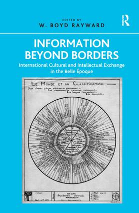 Information Beyond Borders: International Cultural and Intellectual Exchange in the Belle Époque, 1st Edition (Hardback) book cover