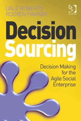 Decision Sourcing: Decision Making for the Agile Social Enterprise (Hardback) book cover