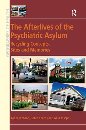 The Afterlives of the Psychiatric Asylum: Recycling Concepts, Sites and Memories book cover