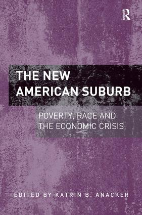 The New American Suburb: Poverty, Race and the Economic Crisis, 1st Edition (Hardback) book cover