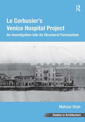 Le Corbusier's Venice Hospital Project: An Investigation into its Structural Formulation book cover