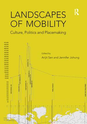 Landscapes of Mobility: Culture, Politics, and Placemaking (Hardback) book cover