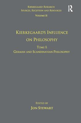 Volume 11, Tome I: Kierkegaard's Influence on Philosophy: German and Scandinavian Philosophy (Paperback) book cover