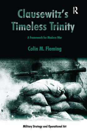 Clausewitz's Timeless Trinity: A Framework For Modern War book cover