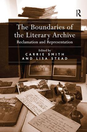 The Boundaries of the Literary Archive: Reclamation and Representation (Hardback) book cover