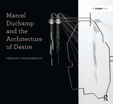 Marcel Duchamp and the Architecture of Desire (Paperback) book cover