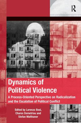Dynamics of Political Violence: A Process-Oriented Perspective on Radicalization and the Escalation of Political Conflict, 1st Edition (Paperback) book cover