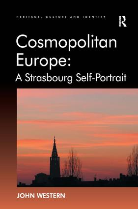 Cosmopolitan Europe: A Strasbourg Self-Portrait: 1st Edition (Hardback) book cover