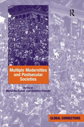 Multiple Modernities and Postsecular Societies (Hardback) book cover