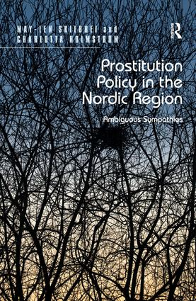 Prostitution Policy in the Nordic Region: Ambiguous Sympathies, 1st Edition (Hardback) book cover