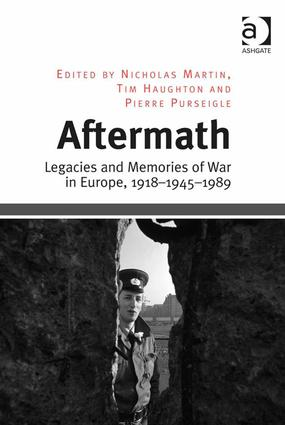 Aftermath: Legacies and Memories of War in Europe, 1918–1945–1989, 1st Edition (Hardback) book cover