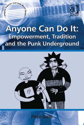 Anyone Can Do It: Empowerment, Tradition and the Punk Underground: 1st Edition (Hardback) book cover