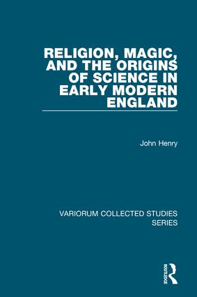 Religion, Magic, and the Origins of Science in Early Modern England book cover