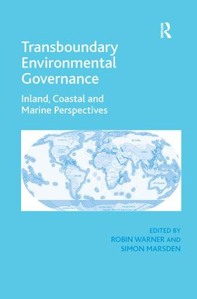 Transboundary Environmental Governance: Inland, Coastal and Marine Perspectives book cover