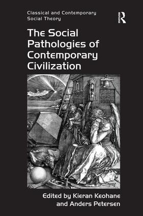 The Social Pathologies of Contemporary Civilization: 1st Edition (Paperback) book cover