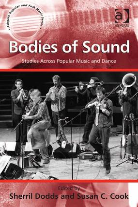 Bodies of Sound: Studies Across Popular Music and Dance, 1st Edition (Hardback) book cover