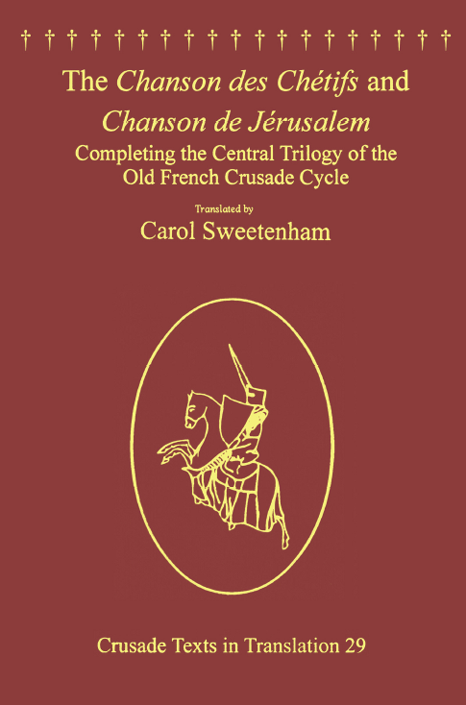The Chanson des Chétifs and Chanson de Jérusalem: Completing the Central Trilogy of the Old French Crusade Cycle, 1st Edition (Hardback) book cover
