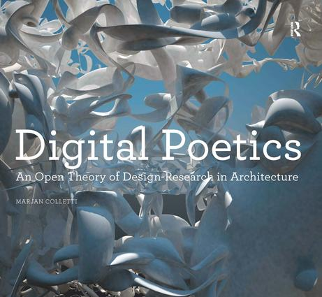 Digital Poetics: An Open Theory of Design-Research in Architecture book cover