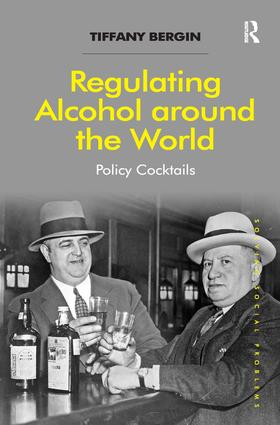 Regulating Alcohol around the World: Policy Cocktails, 1st Edition (Hardback) book cover