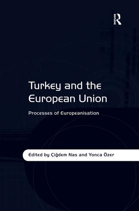 Turkey and the European Union: Processes of Europeanisation, 1st Edition (Hardback) book cover