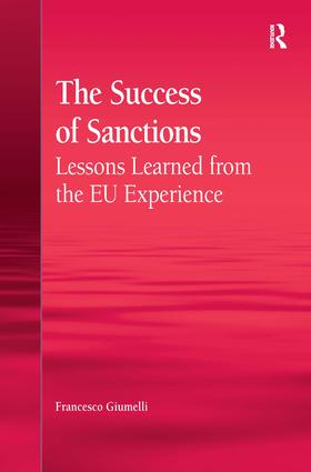 The Success of Sanctions: Lessons Learned from the EU Experience, 1st Edition (Paperback) book cover
