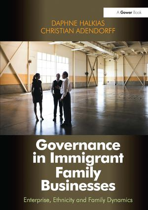 Governance in Immigrant Family Businesses: Enterprise, Ethnicity and Family Dynamics, 1st Edition (Hardback) book cover