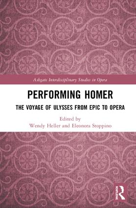 Performing Homer: The Voyage of Ulysses from Epic to Opera book cover