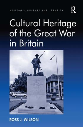 Cultural Heritage of the Great War in Britain: 1st Edition (Hardback) book cover